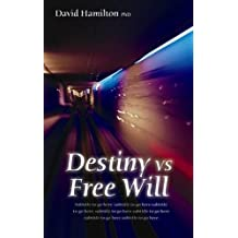 Destiny Vs Free Will: Why Things Happen The Way They Do