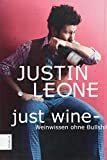 Produkt-Bild: Just Wine: Weinwissen ohne Bullshit