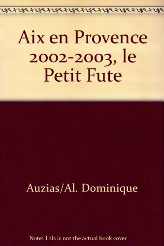 Aix en Provence 2002-2003, le Petit Fute