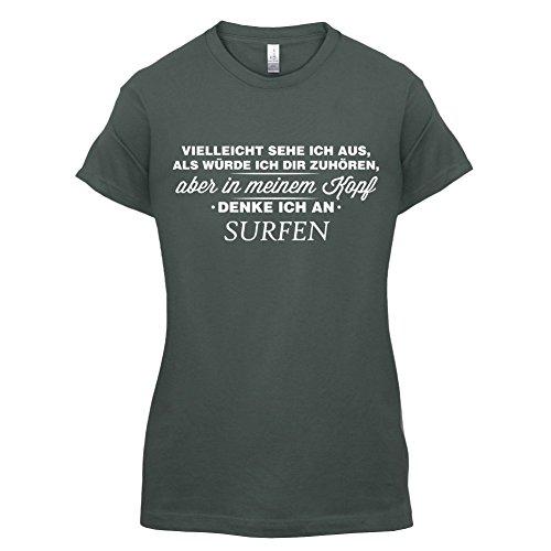 Vielleicht sehe ich aus als würde ich dir zuhören aber in meinem Kopf denke ich an Surfen - Damen T-Shirt - 14 Farben Dunkelgrau