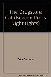 The Drugstore Cat (Beacon Press Night Lights) by Ann Lane Petry (1988-08-02)