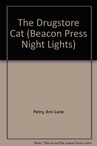 The Drugstore Cat (Beacon Press Night Lights) by Ann Lane Petry (1988-08-02)