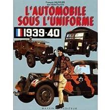 L'automobile sous l'uniforme 1939-1940