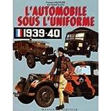 L'automobile sous l'uniforme 1939-1940...