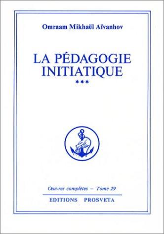 La pédagogie initiatique - volume 3
