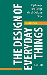 The Design Of Everyday Things: Psychologie Und Design Der Alltäglichen Dinge