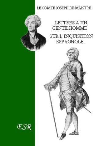 Lettres à un gentilhomme sur l'Inquisition espagnole par Joseph de Maistre