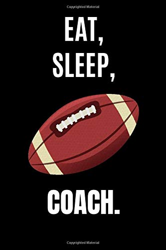 Eat Sleep Coach: Small Football Notebook/Journal 6inX9in A5 120 pages Wide lined