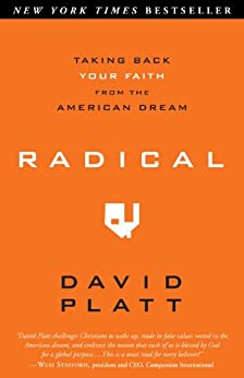 Radical: Taking Back Your Faith from the American Dream von [Platt, David]