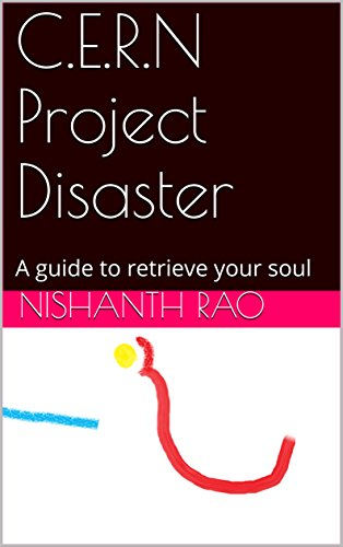 C.E.R.N Project Disaster: A guide to retrieve your soul