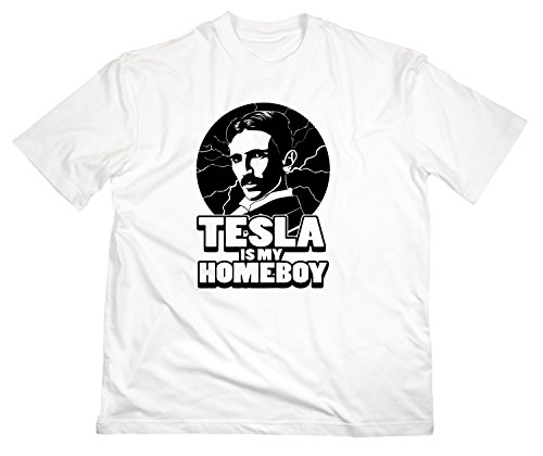 Nikola Tesla Is My Homeboy Fun T-Shirt Funshirt Elektrizität Elektrik Erfinder, XXL, weiss