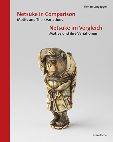 Netsuke im Vergleich / Netsuke in Comparison: Motive und ihre Variationen / Motifs and Their Variations -