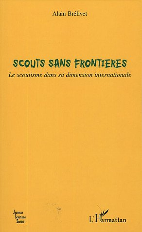 Scouts sans frontières : Le scoutisme dans sa dimension internationale
