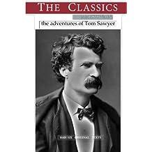 Mark Twain, The Adventures of Tom Sawyer (THE CLASSICS)