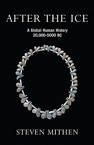 After The Ice: A Global Human History 20,000-5000 BC por Vv.Aa.