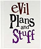 Journal - Evil plans and stuff - a fun lined and blank notebook