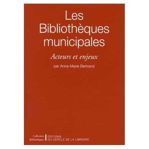 Les bibliothèques municipales. acteurs et enjeux