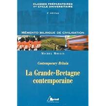 LA GRANDE-BRETAGNE CONTEMPORAINE. Contemporary Britain. mémento bilingue de civilisation, 4ème édition