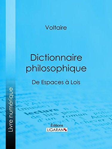 Dictionnaire philosophique: De Espaces à Lois