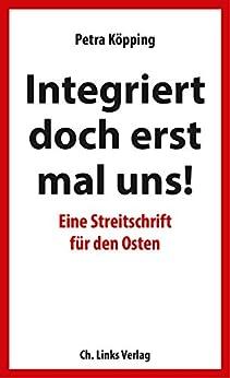 integriert-doch-erst-mal-uns-eine-streitschrift-fr-den-osten-politik-zeitgeschichte