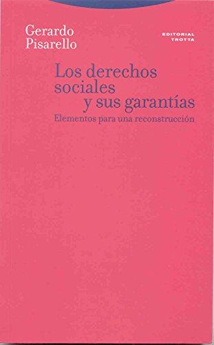 Los derechos sociales y sus garantías: Elementos para una reconstrucción (Estructuras y Procesos. Derecho)