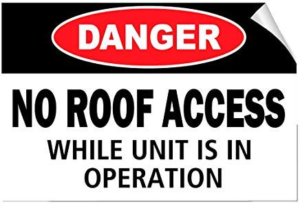 Kysd43Mill Danger No Roof Access While Unit is In Operation Hazard Schild Metall Aluminium Neuheit Warnschild Metall Wand Schild Hinweisschild Hinweisschild für Home Decor Geschenkidee 20,3 x 30,5 cm - Outdoor Access Unit