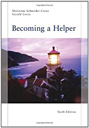 Becoming a Helper, 6th Edition (Introduction to Human Services) by Marianne Schneider Corey (2010-07-30)