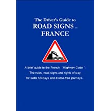 The Driver's Guide to French Road Signs (English Edition)