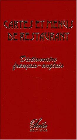 Cartes et menus de restaurant : Dictionnaire franais-anglais