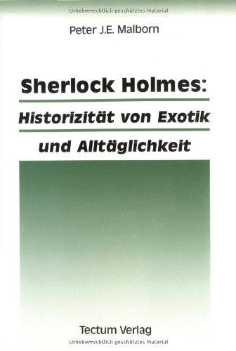 Buchseite und Rezensionen zu 'Sherlock Holmes: Historizität von Exotik und Alltäglichkeit' von Peter J. E. Malborn