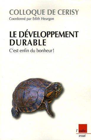 Le développement durable, c'est enfin du bonheur ! par Edith Heurgon
