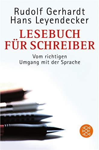 Lesebuch für Schreiber: Vom richtigen Umgang mit der Sprache und von der Kunst des Zeitungslesens (Fischer Sachbücher)