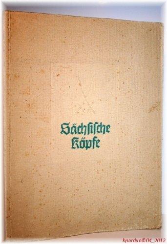 Sächsische Köpfe im zeitgenössischen Bild. Als Jahresgane den Mitgliedern des Heimatwerkes Sachsenmgewidmet. Weihnachten 1938.