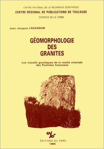Géomorphologie des granits : Les massifs granitiques de la moitié orientale des Pyrénées françaises