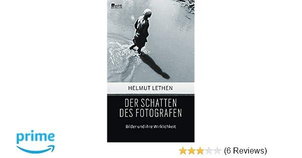 Der Schatten Des Fotografen Bilder Und Ihre Wirklichkeit Amazonde