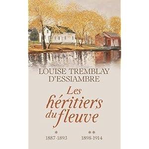Les Heritiers Du Fleuve Integrale Des Tomes 1 2 1887 1893 1998 1914 Tremblay D Essiambre Louise