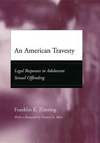 [(An American Travesty : Legal Responses to Adolescent Sexual Offending)] [By (author) Franklin E. Zimring] published on (June, 2004)