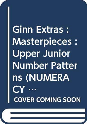 Ginn Extras : Masterpieces :Upper Junior Number Patterns (NUMERACY EXTRAS)