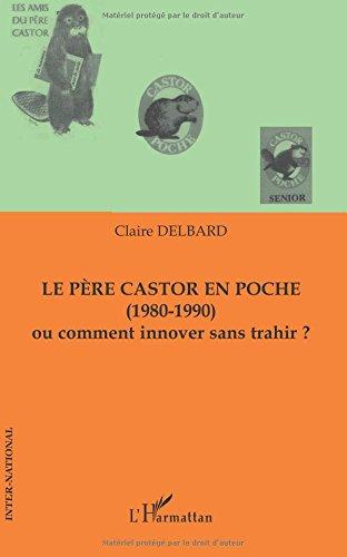 Le père Castor en poche (1980-1990) : Ou comment innover sans trahir ?