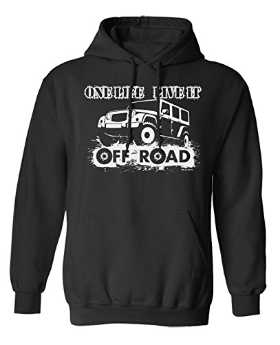 One Life Live It Off Road 4 x 4 Wahl von Hoodie oder von Strickjacke Herren Damen Unisex (Hoodie) Black