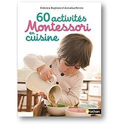 60 activités Montessori en cuisine - Dès 3 ans