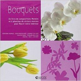Bouquets de Didier-Pierre Moc,Arnaud Guillard,Pnlope Rolland (Illustrations) ( 13 mai 2009 )
