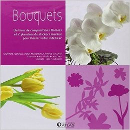 Bouquets de Didier-Pierre Moëc,Arnaud Guillard,Pénélope Rolland (Illustrations) ( 13 mai 2009 )