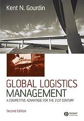 Global Logistics Management: A Competitive Advantage for the 21st Century by Kent Gourdin (2006-02-10)