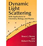 (DYNAMIC LIGHT SCATTERING: WITH APPLICATIONS TO CHEMISTRY, BIOLOGY, AND PHYSICS) BY Berne, Bruce J.(Author)Paperback on (08 , 2000)