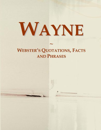Wayne: Webster's Quotations, Facts and Phrases