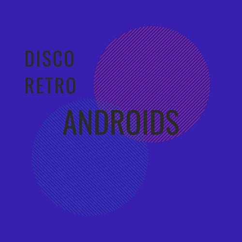 Androids Disco-retro-dance