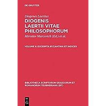 Diogenes Laertius: Diogenis Laertii Vitae philosophorum: Excerpta Byzantina et Indices (Bibliotheca scriptorum Graecorum et Romanorum Teubneriana)