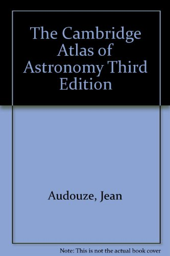 The Cambridge Atlas of Astronomy Third Edition par Jean Audouze