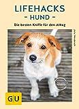 Lifehacks Hund: Die besten Kniffe für den Alltag (GU Tier Spezial) -